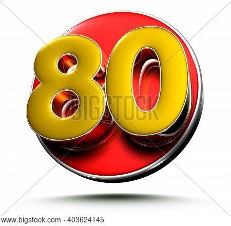 3d Illustration Gold Number 80 Isolated On A White Background With Clipping Path.