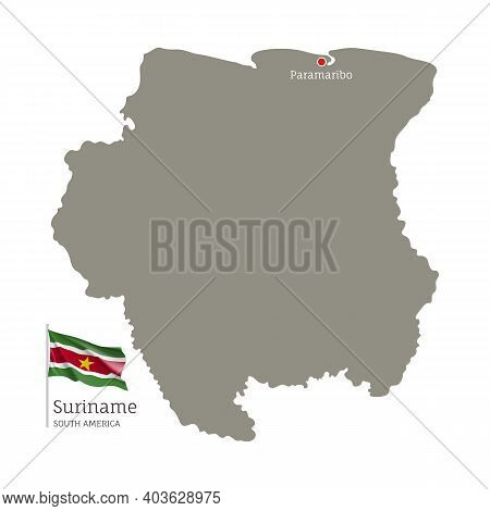 Silhouette Of Suriname Country Map. Gray Editable Map With Waving National Flag And Paramaribo City