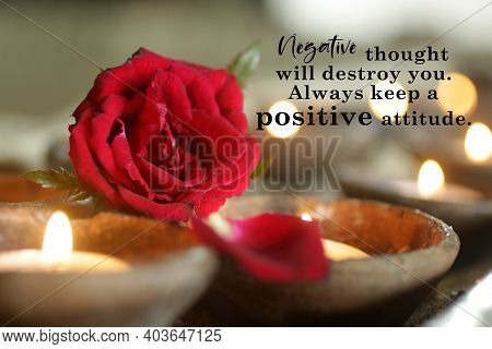 Inspirational Quote - Negative Thought Will Destroy You. Always Keep A Positive Attitude. With Candl