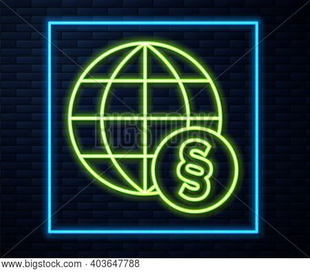 Glowing Neon Line International Law Icon Isolated On Brick Wall Background. Global Law Logo. Legal J