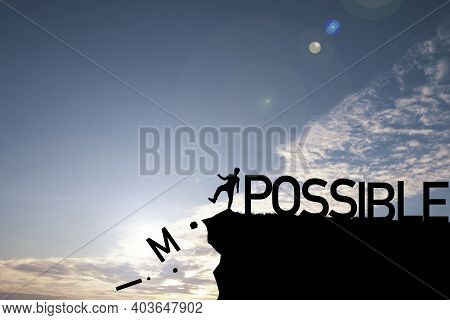 Silhouette Man Kicking Alphabet From Cliff To Change Impossible To Possible With Cloud Blue Sky , Po