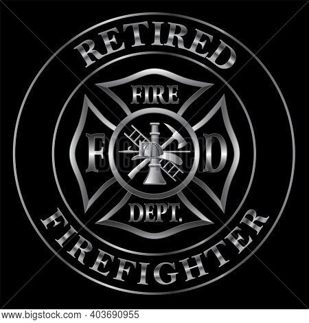 Retired Firefighter Silver Emblem Is A Design Illustration That Includes A Classic Silver Fire Depar