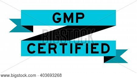 Vintage Blue Color Ribbon Banner With Word Gmp (good Manufacuturing Practice) Certified On White Bac