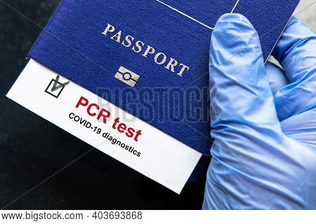 Coronavirus And Travel Concept, Mark Of Covid-19 Pcr Testing In Tourist Passport. Diagnostics Of Cov