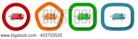Speed Transport, Fast Delivery, Truck Vector Icon Set, Flat Design Buttons On White Background