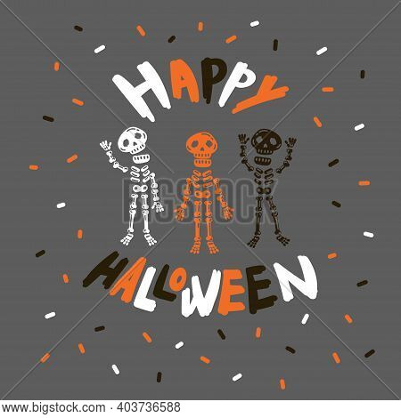 Greeting Card With Skeleton.halloween Party Invitations With Handwritten Calligraphy.happy Halloween