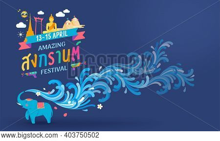 Amazing Songkran Festival Thailand Water Splash Vector Illustration, Cute Elephant Splashing The Wat