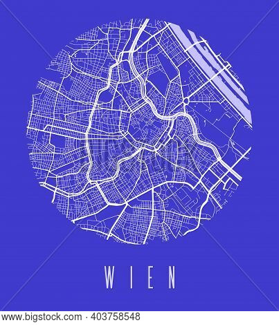 Vienna Map Poster. Decorative Design Street Map Of Vienna City. Cityscape Aria Panorama Silhouette A