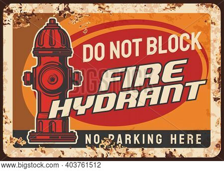 Fire Hydrant Blocking Warning, Parking Regulation Rusty Metal Plate. City Street Pillar-type Fire Hy
