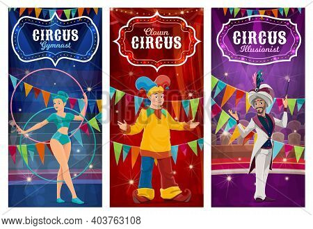 Circus Performers Vector Banners. Big Top Gymnast Woman, Clown And Illusionist Cartoon Characters On
