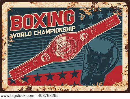 Boxing Championship Metal Plate Rusty, Kickboxing Or Mma Fight Club Vector Retro Poster. Boxing Cham
