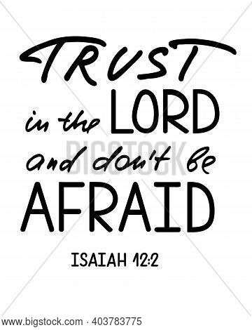 Trust On The Lord. Inspirational And Motivational Bible Quote. Modern Brush Calligraphy. Hand Drawn
