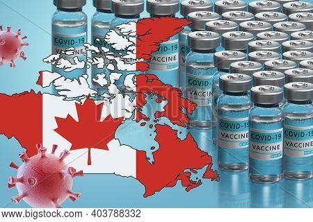 Canada To Launch Covid-19 Vaccination Campaign. Coronavirus Vaccine Vials, Covid 19 Cells, Map And F