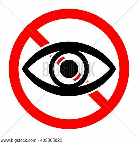 Forbidden Look Sign. No Vision Sign. Prohibited Look Icon. Dont Look. Vector Stock Illustration.