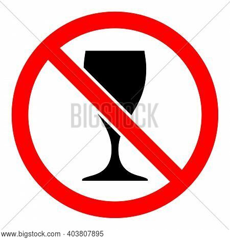 No Wineglass Icon. Wineglass Ban Icon. Alcohol Is Prohibited. Stop Or Ban Red Round Sign With Winegl