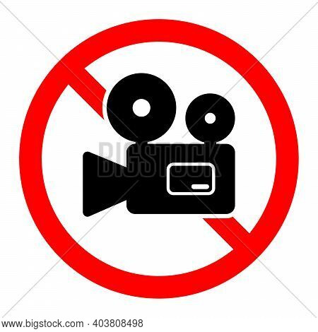 No Camera Icon. Camera Ban Icon. Camcorder Is Prohibited. Stop Or Ban Red Round Sign With Video Came