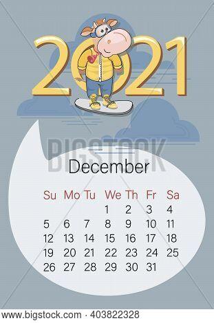 December 2021. Bullish Calendar. Winter Month. Cute Bull On A Skateboard. Winter Time. Year Of The O