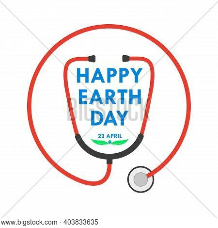 Happy Earth Day Logo With Stethoscope In Flat Design. Vector Illustration. Happy Earth Day, Ecology