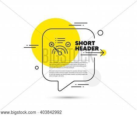 Reject Bandwidth Meter Line Icon. Speech Bubble Vector Concept. No Internet Sign. Speedometer Symbol