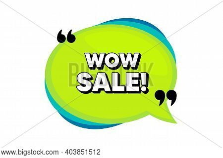 Wow Sale. Speech Bubble Banner With Quotes. Special Offer Price Sign. Advertising Discounts Symbol.