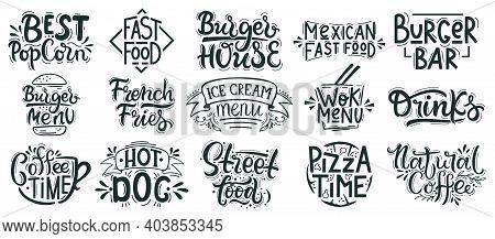 Fast Food Lettering. Junk, Street Food Cafe, Bakery, Restaurant Badges, Pizza, Burger And Dessert Ha