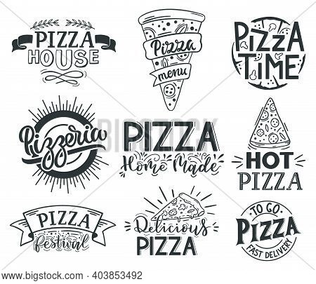 Pizza Lettering Quotes. Italian Pizza, Fast Food Lettering Quotes, Pizzeria Menu Food Labels. Street