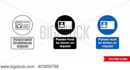 Passes Must Be Shown On Request Mandatory Sign Icon Of 3 Types Color, Black And White, Outline. Isol