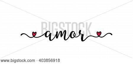 Handwritten Amour Word In Spanish. Translated Love. Script Lettering For Greeting Card, Poster, Flye
