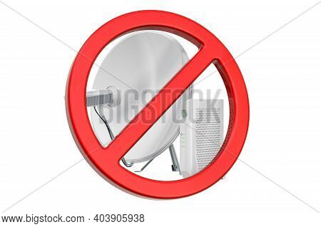 Forbidden Sign With Satellite Dish. 3d Rendering Isolated On White Background