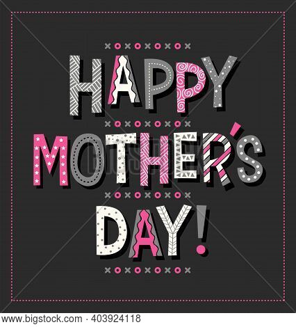Happy Mother's Day In Cartoon Doodle Font. Typography Design For Greeting Cards, Web Banners. Vector