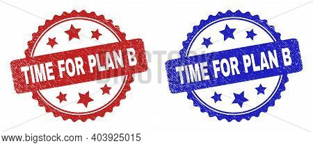 Rosette Time For Plan B Watermarks. Flat Vector Grunge Watermarks With Time For Plan B Message Insid