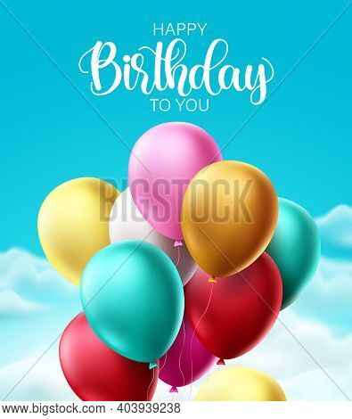 Happy Birthday Balloons Vector Design. Birthday Text With Colorful Bunch Of Flying Balloon Elements