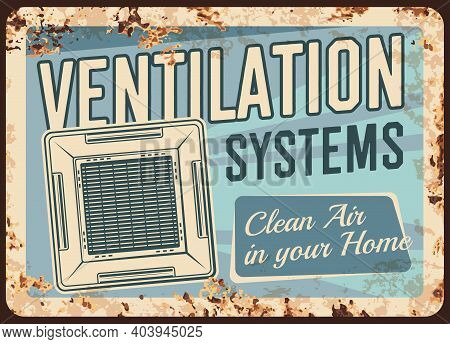 Ventilation Systems Metal Plate Rusty Home Air Cleaning Appliances, Vector Retro Poster. Domestic Ac