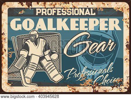Ice Hockey Goalkeeper Gear Shop Rusty Metal Plate. Ice Hockey Goaltender In Protective Equipment, St