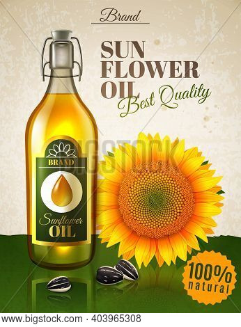 Realistic Sunflower Oil, Natural Product In Glass Bottle With Label, Flower And Seeds Ad Poster Vect