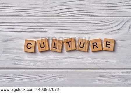 Culture And Civilization Concept. Achievements Of A Particular Nation Or Other Social Group. Letters
