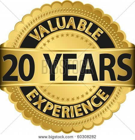 Valuable 20 years of experience golden label with ribbon, vector illustration