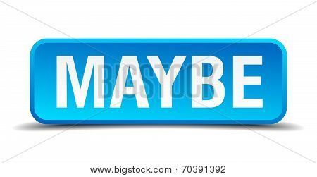 Maybe blue 3d realistic square isolated button poster