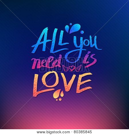 All You Need Is Love inspirational vector card design with colorful textured text over a graduated pink, orange and blue background in square format poster