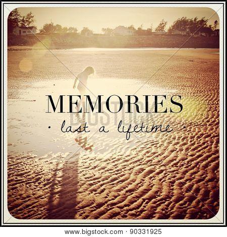 Inspirational Typographic Quote - memories last a lifetime