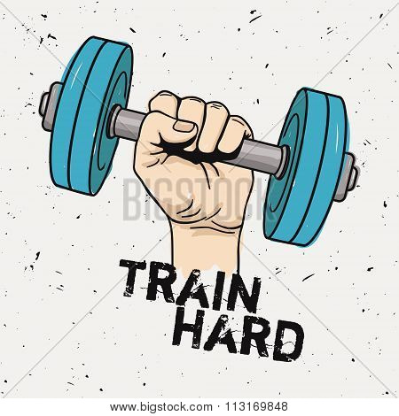 Vector Grunge Illustration Of Hand With Dumbbell And Motivational Phrase