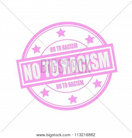 No To Racism White Stamp Text On Circle On Pink Background And Star