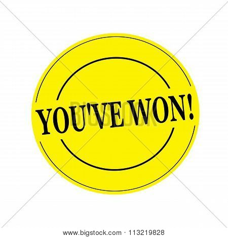 You've Won Stamp Text On Circle On Yellow Background