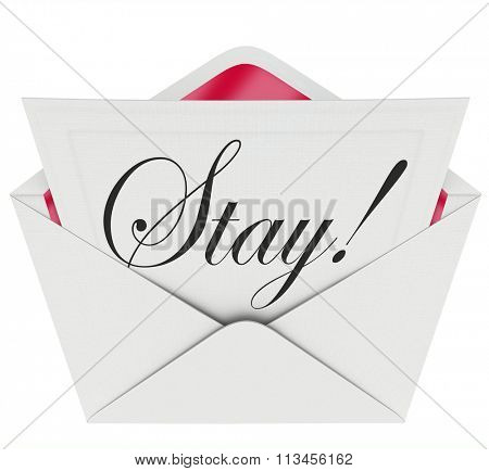 Stay word on an invitation in open envelope pleading to retain customers, employees or an audience