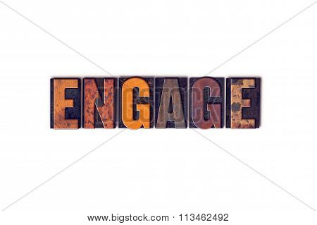 "The word ""Engage"" written in isolated vintage wooden letterpress type on a white background. poster"