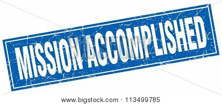 Mission Accomplished Blue Square Grunge Stamp On White
