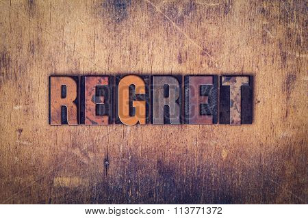 Regret Concept Wooden Letterpress Type