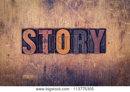 "The word ""Story"" written in dirty vintage letterpress type on a aged wooden background. poster"