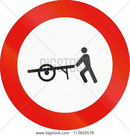 Road Sign Used In Spain - Forbidden Entry To Handcarts