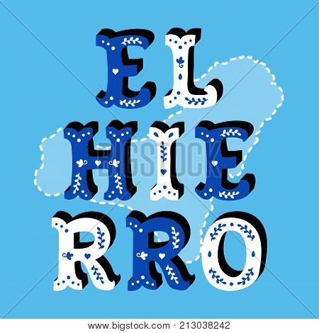 El Hierro decorative ornate text with island map blue background vector